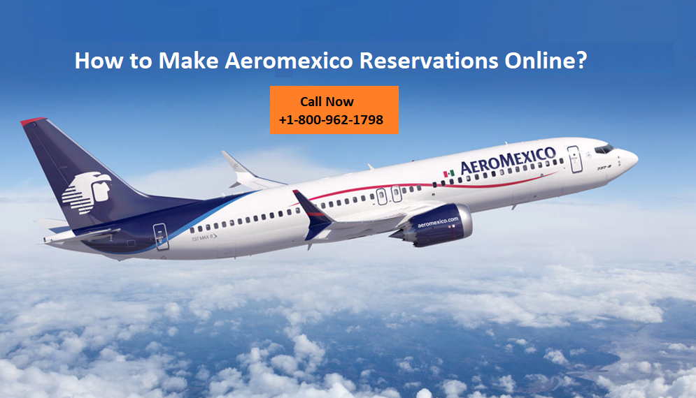 How Make Aeromexico Reservations Online