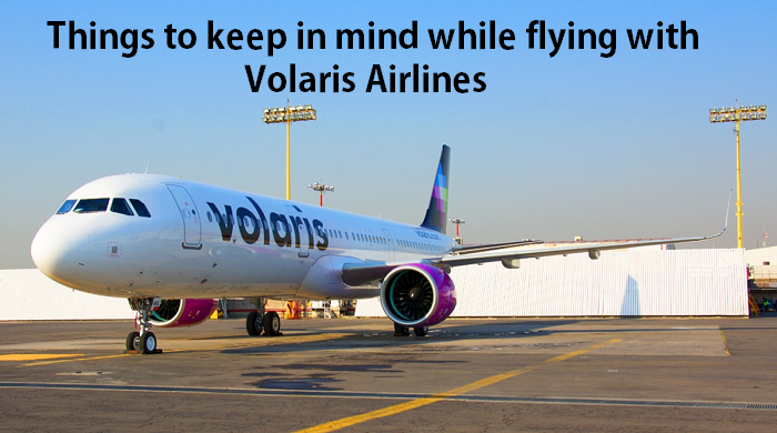 Tips for Traveling on Volaris Airlines